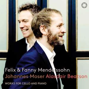 Felix & Fanny Mendelssohn: Works for Cello and Piano