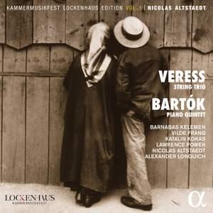 Veress: String Trio & Bartók: Piano Quintet