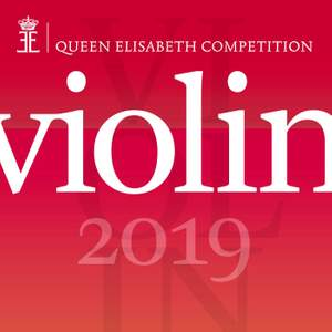 Queen Elisabeth Competition: Violin 2019