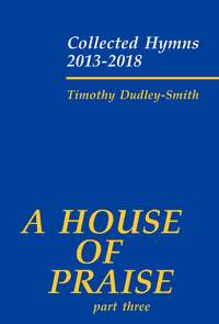 Dudley-Smith, Timothy: A House of Praise, Part 3