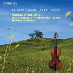 Jalbert, Bach, Pärt & Vasks: Music for Violin & Orchestra