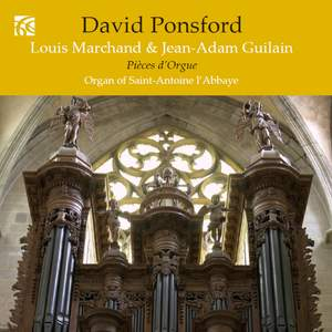 French Organ Music from the Golden Age Vol. 7: Louis Marchand & Jean-Adam Guilain Product Image
