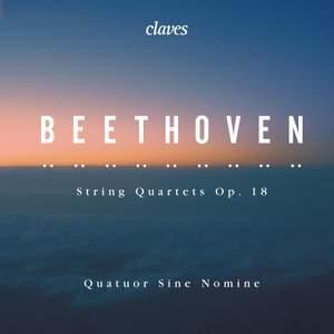 Beethoven: String Quartets, Op. 18