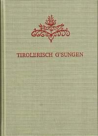 Tirolerisch g`sungen