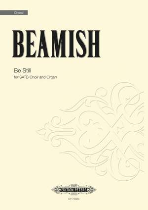 Beamish, Sally: Be Still (SATB)