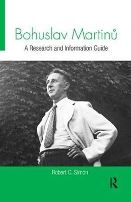 Bohuslav Martinu: A Research and Information Guide