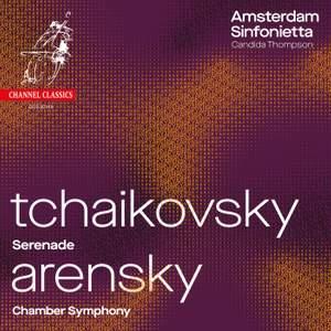 Tchaikovsky: Serenade & Arensky: Chamber Symphony