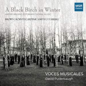 A Black Birch In Winter - American and Estonian Choral Music Product Image