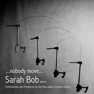 ...nobody move...Commissions and Premiers for the New Gallery Concert Series