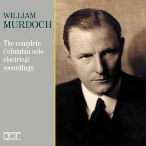William Murdoch: The complete Columbia solo electrical recordings