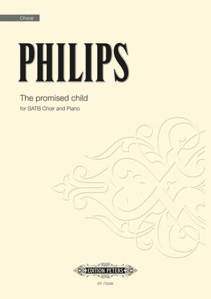 Philips, Julian: The Promised Child (SATB)