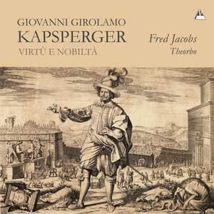 Giovanni Girolamo Kapsperger: Virtù e Nobiltà