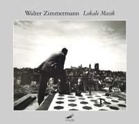 Walter Zimmermann: Lokale Musik