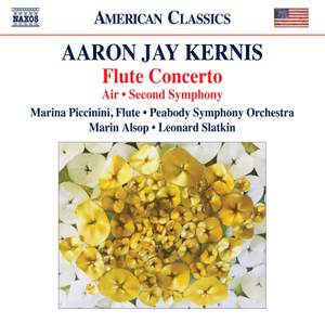Aaron Jay Kernis: Flute Concerto, Air, Second Symphony