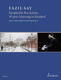 Fazil Say: Winter Morning in Istanbul, op. 51c