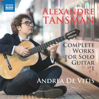 Tansman: Complete Works for Solo Guitar, Vol. 1