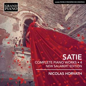 Satie: Complete Piano Works, Vol. 4 (New Salabert Edition) Product Image