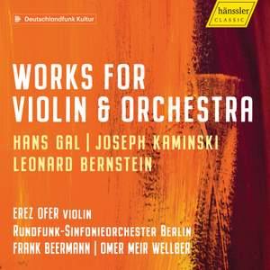 Gál, Kaminski & Bernstein: Works for Violin & Orchestra