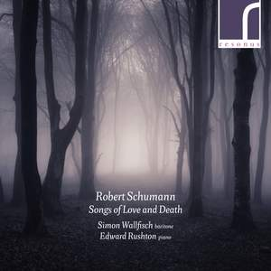 Schumann: Songs of Love and Death