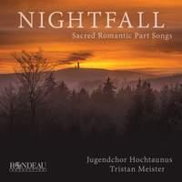 Nightfall: Sacred Romantic Part Songs