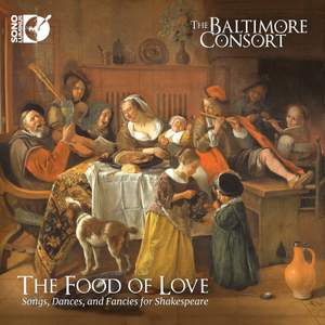 The Food of Love: Songs, Dances and Fancies for Shakespeare