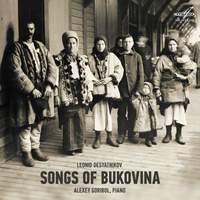 Leonid Desyatnikov: Songs of Bukovina