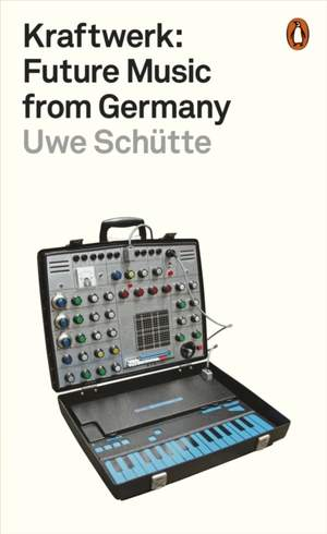 Kraftwerk: Future Music from Germany