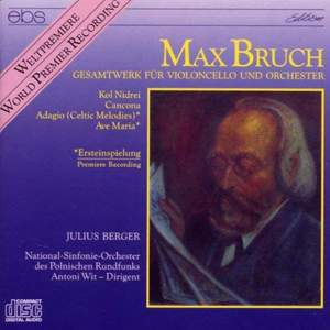 Max Bruch: Complete Work For Violoncello & Orchestra