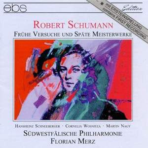 Robert Schumann: Early and Late Works