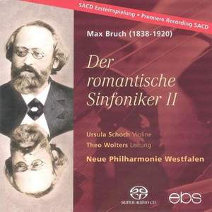 Max Bruch: Serenade Op. 75, Romance Op. 42 & Suite After Russian Folk Songs Op. 79b