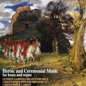 Heroic & Ceremonial Music for Brass & Organ