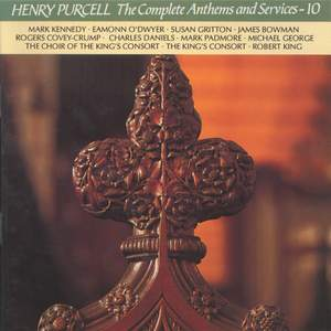 Purcell: Anthems & Services, Vol. 10