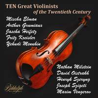 Great Violinists of the Twentieth Century