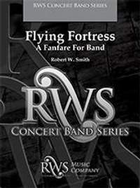 Robert W. Smith: Flying Fortress