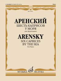 Anton Stepanovich Arensky: 6 Caprices, Op. 43 - By the Sea