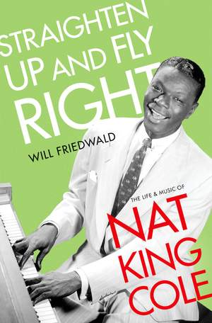 Straighten Up and Fly Right: The Life and Music of Nat King Cole Product Image