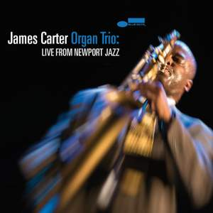 James Carter Organ Trio: Live From Newport Jazz