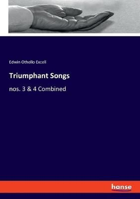 Triumphant Songs: nos. 3 & 4 Combined