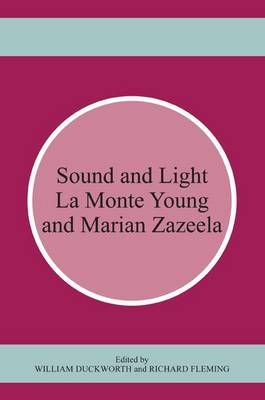 Sound and Light: La Monte Young and Marian Zazeela