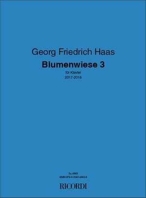 Georg Friedrich Haas: Blumenwiese 3