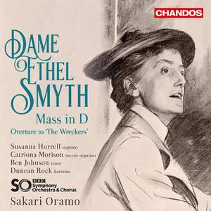 Dame Ethel Smyth: Mass in D & Overture to 'The Wreckers'