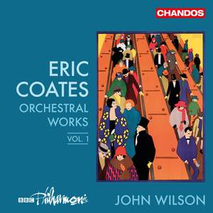 Eric Coates: Orchestral Works Vol. 1