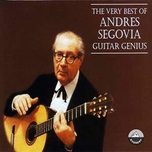 The Very Best of Andres Segovia - Guitar Genius