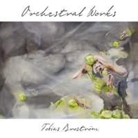 Tobias Broström: Orchestral Works