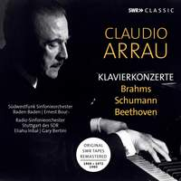 Claudio Arrau plays Piano Concertos by Brahms, Schumann, Beethoven (Recordings 1969, 1972, 1980)