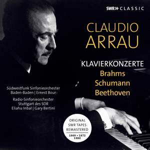 Claudio Arrau plays Piano Concertos by Brahms, Schumann, Beethoven (Recordings 1969, 1972, 1980) Product Image