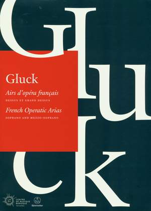 Gluck, Christoph Willibald: French Operatic Arias