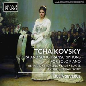 Tchaikovsky: Opera and Song Transcriptions for Solo Piano