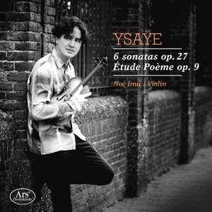 Ysaÿe: Sonatas 1, 2, 3 & 5 & Etude Poeme
