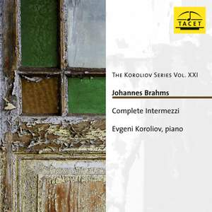 Brahms: Complete Intermezzi for Piano